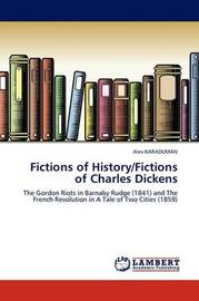 Fictions of History/Fictions of Charles Dickens by Alev KARADUMAN