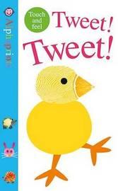 Tweet! Tweet! by Roger Priddy