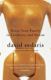 Dress Your Family In Corduroy And Denim by David Sedaris image