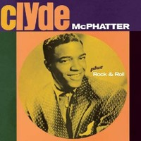 Clyde + Rock & Roll by Clyde McPhatter
