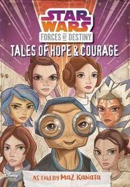 Star Wars Forces of Destiny: Tales of Hope & Courage by Elizabeth Schaefer image