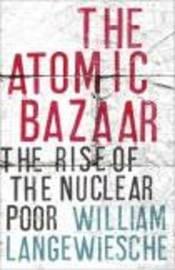 The Atomic Bazaar by William Langewiesche image