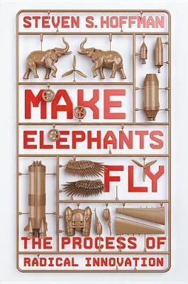 Make Elephants Fly by Steven S Hoffman