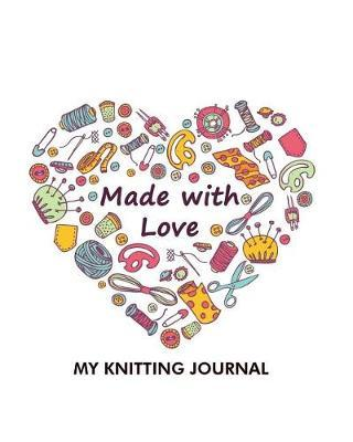 Made with Love My Knitting Journal by Maggie Clementine