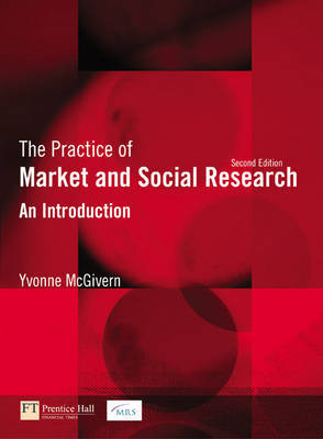The Practice of Market and Social Research: An Introduction by Yvonne McGivern image