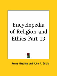 Encyclopedia of Religion & Ethics (1908): v. 13 by James Hastings image