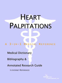 Heart Palpitations - A Medical Dictionary, Bibliography, and Annotated Research Guide to Internet References by ICON Health Publications image