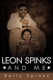 Leon Spinks and Me by Betty Spinks