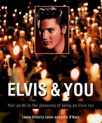 Elvis and You by Laura Levin