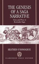 The Genesis of a Saga Narrative by Heather O'Donoghue