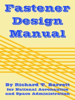 Fastener Design Manual by Richard, T. Barrett image