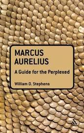 Marcus Aurelius by William O. Stephens
