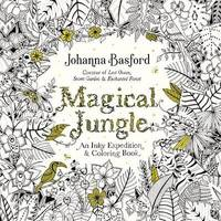 Magical Jungle: An Inky Expedition and Coloring Book by Johanna Basford