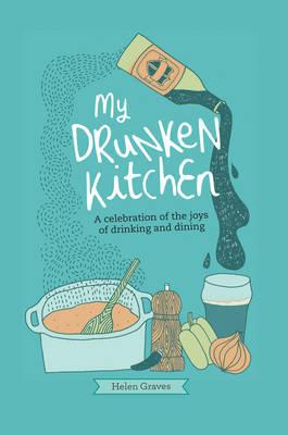 My Drunken Kitchen by Helen Graves image