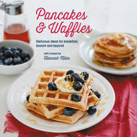 Pancakes and Waffles by Hannah Miles