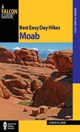 Best Easy Day Hikes Moab by Stewart M Green