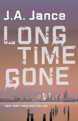 Long Time Gone by J.A. Jance