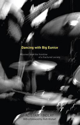 Dancing with Big Eunice by Alistair Findlay