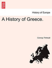 A History of Greece. Vol. II, New Edition by Connop Thirlwall