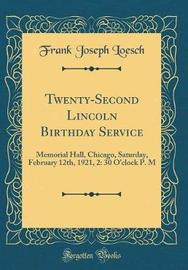 Twenty-Second Lincoln Birthday Service by Frank Joseph Loesch image