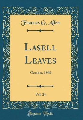 Lasell Leaves, Vol. 24 by Frances G Allen