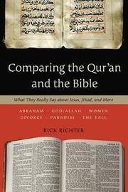 Comparing the Qur'an and the Bible by Rick Richter