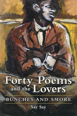 Forty Poems and the Lovers by Say Say