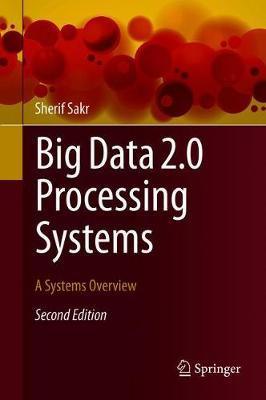 Big Data 2.0 Processing Systems by Sherif Sakr