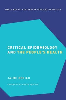Critical Epidemiology and the People's Health by Jaime Breilh