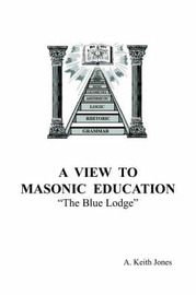 A View To Masonic Education by A. Keith Jones image