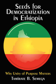 Seeds for Democratization in Ethiopia by Tamirate B. Semegn image