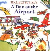 Richard Scarry's A Day at the Airport by Richard Scarry image