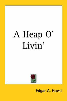 A Heap O' Livin' by Edgar A Guest image