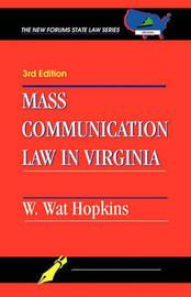 Mass Communication Law in Virginia by W.Wat Hopkins