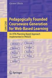 Pedagogically Founded Courseware Generation for Web-Based Learning by Carsten A. Ullrich