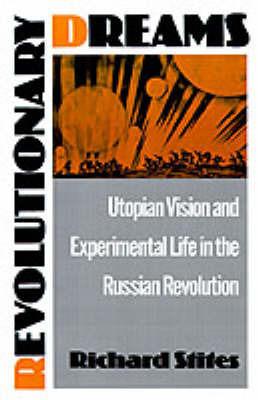 Revolutionary Dreams by Richard Stites