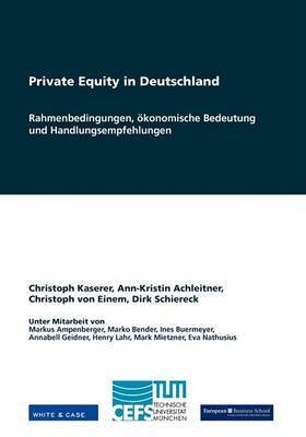 Private Equity in Deutschland by Ann-Kristin Achleitner (Professor of Banking and Finance, European Business School, Oestrich-Winkel, Germany)