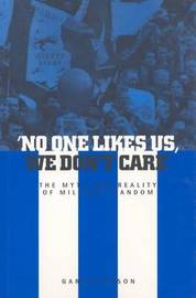 No One Likes Us, We Don't Care by Garry Robson