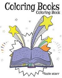 Coloring Books Coloring Book by Lizzie Starr