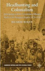 Headhunting and Colonialism by Ricardo Roque image