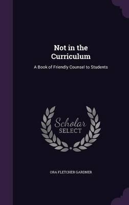 Not in the Curriculum by Ora Fletcher Gardner image
