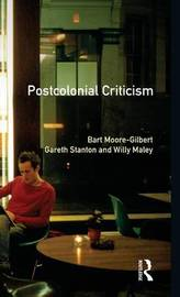 Postcolonial Criticism by Bart Moore-Gilbert
