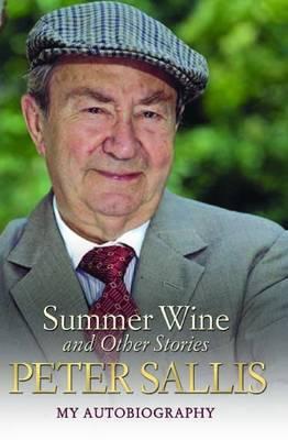 Peter Sallis - Summer Wine & Other Stories by Peter Sallis