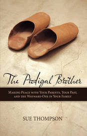 The Prodigal Brother by Sue Thompson