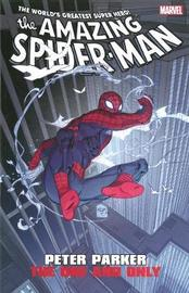 Amazing Spider-man: Peter Parker - The One And Only by Joe Casey