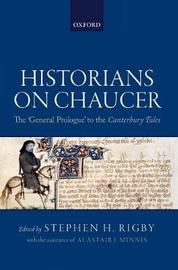 Historians on Chaucer by Alastair Minnis