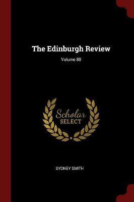 The Edinburgh Review; Volume 88 by Sydney Smith