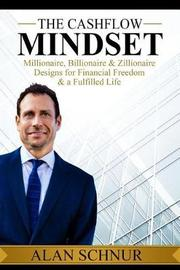 The Cashflow Mindset by Alan Schnur