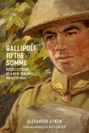 Gallipoli to the Somme by Alexander Aitken