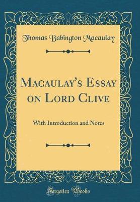 Macaulay's Essay on Lord Clive by Thomas Babington Macaulay image